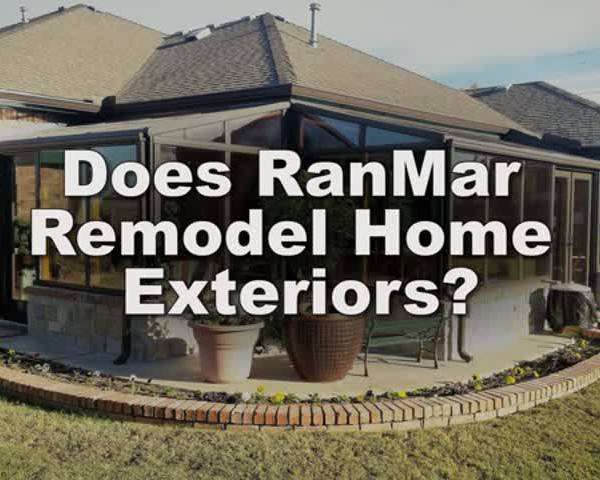 Does RanMar remodel home exteriors